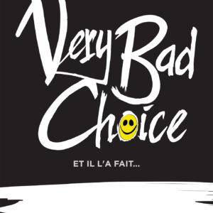 Visuel du spectacle Very bad Choice