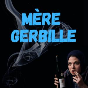 Affiche du spectacle Mère Gerbille