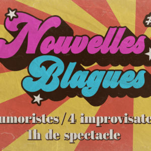 Visuel du spectacle Nouvelles Blagues