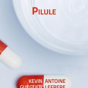 Pilule et pot de crème, Kévin & Antoine